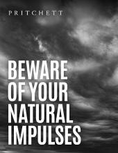 Beware Of Your Natural Impulses