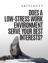 Does A Low-Stress Work Environment Serve Your Best Interests?