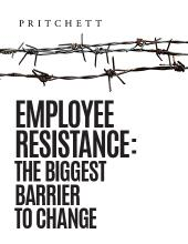 Employee Resistance: The Biggest Barrier To Change
