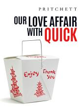 Our Love Affair With Quick
