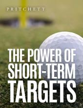 The Power Of Short-Term Targets