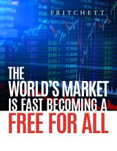 The World's Market Is Fast Becoming a Free For All