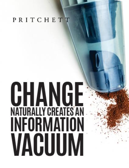 Change Naturally Creates An Information Vacuum