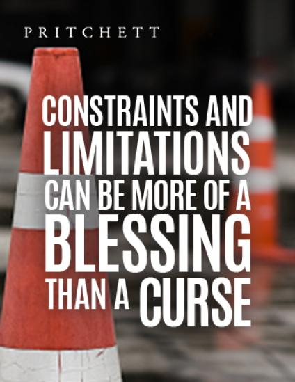 Constraints And Limitations Can Be More Of A Blessing Than A Curse