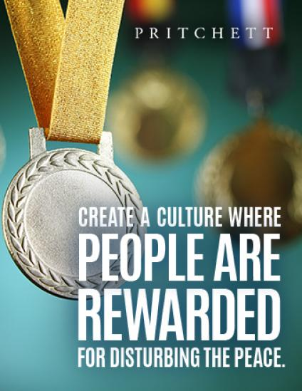 Create A Culture Where People Are Rewarded For Disturbing The Peace