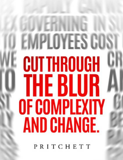 Cut Through The Blur Of Complexity And Change